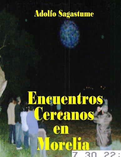 Encuentros Cercanos en Morelia por Adolfo Sagastume