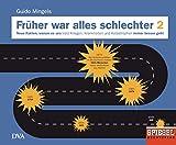 Früher war alles schlechter 2: Neue Fakten, warum es uns trotz Kriegen, Krankheiten und Katastrophen immer besser geht - Ein SPIEGEL-Buch -