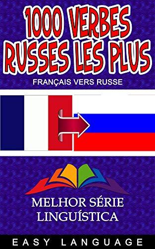 Couverture du livre 1000 verbes russes les plus courants: Les verbes les plus fréquents utilisés en russe sont classés par ordre alphabétique. (FRANÇAIS VERS RUSSE)