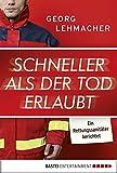 Image de Schneller als der Tod erlaubt: Ein Rettungssanitäter berichtet (Lübbe Sachbuch)