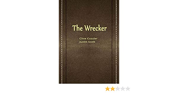 587707d1643 The Wrecker (English Edition) eBook: Justin Scott (作者) Clive ...