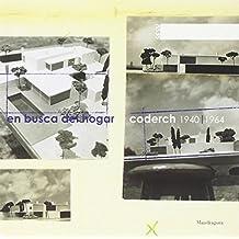 En busca del hogar. Coderch 1940-1964