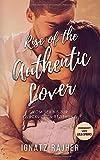 Rise of the Authentic Lover - Vom Sex bis zur glücklichen Beziehung - Ignatz Rajher