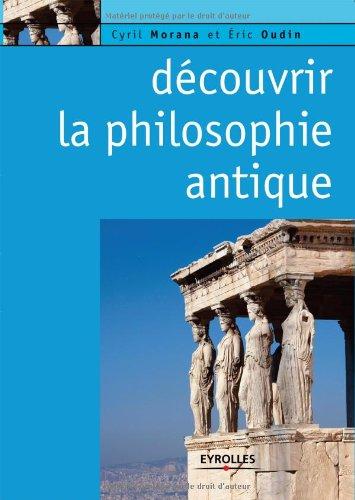 Découvrir la philosophie antique par Cyril Morana, Eric Oudin
