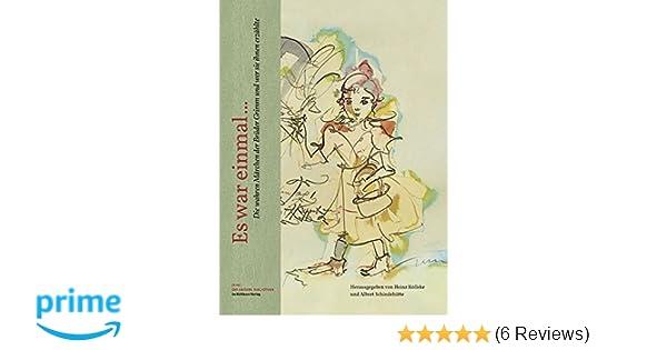 Es war einmal .: Die wahren Märchen der Brüder Grimm und wer sie ...