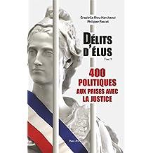Délits d'élus - 400 politiques aux prises avec la justice t01 (01)