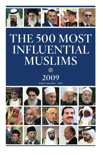 The 500 Most Influential Muslims 2009: The Muslim 500