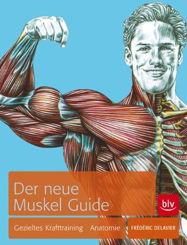Blv Buchverlag Der neue Muskel Guide: Gezieltes Krafttraining · Anatomie · Mit Poster