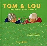 Les jumeaux à la maternité - Tom & Lou