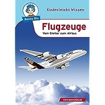 Benny Blu - Flugzeuge: Vom Gleiter zum Airbus