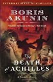 The Death of Achilles: A Novel (Erast Fandorin Mystery) by Boris Akunin (2006-04-18) - Boris Akunin