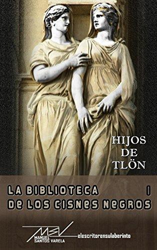Hijos de Tlon (La biblioteca de los cisnes negros nº 1) por Manuel Santos Varela