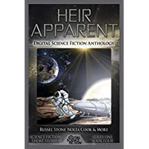 Heir Apparent: Digital Science Fiction Anthology: Volume 4 (Digital Science Fiction Short Stories Series One)