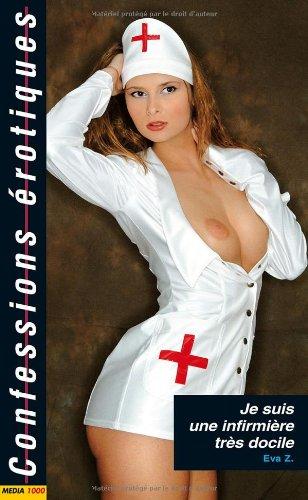 Les confessions érotiques n°352 : je suis une infirmiere tres docile