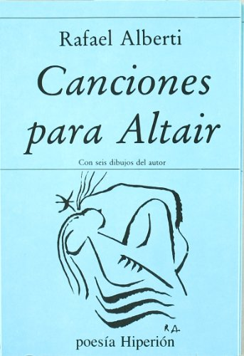 Canciones para Altair (Poesía Hiperión) por Rafael Alberti
