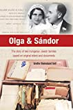 Olga and Sándor: The story of two Hungarian Jewish families based on original letters and document (English Edition)