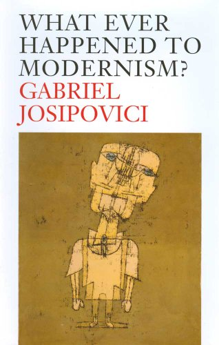 Whatever Happened to Modernism? por Gabriel Josipovici