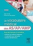 Le vocabulaire médical des AS/AP/AMP: aide-soignant, auxiliaire de puériculture, aide médico-psychologique (French Edition)
