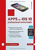 Apps für iOS 10 professionell entwickeln: Sauberen Code schreiben mit Swift 3 und Objective-C