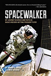 Spacewalker: My Journey in Space and Faith as NASA S Record-Setting Frequent Flyer