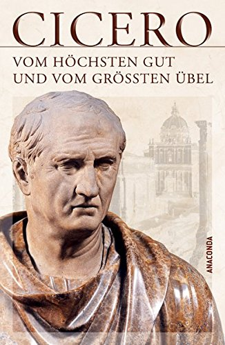 Vom höchsten Gut und vom größten Übel - De finibus bonorum et...