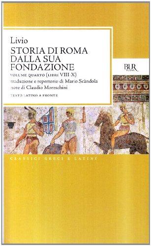 Storia di Roma dalla sua fondazione. Testo latino a fronte: 4