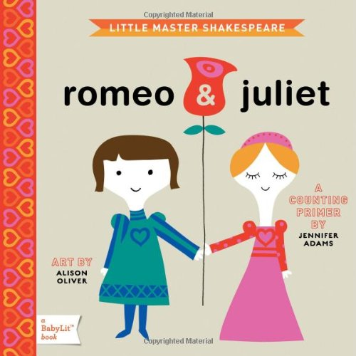 Romeo And Juliet (Babylit) por Jennifer Adams