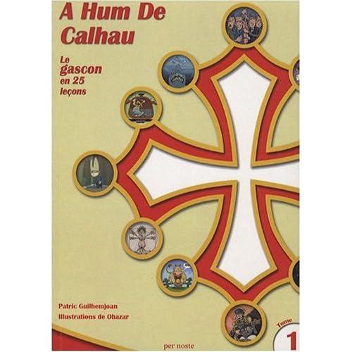 A Hum De Calhau - Le gascon en 25 leçons (tome 1)