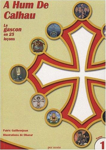 A Hum De Calhau - Le gascon en 25 leçons (tome 1) par Patric Guilhemjoan et Ohazar