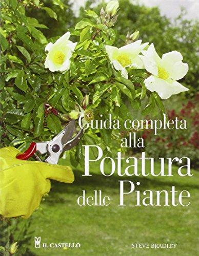 guida completa alla potatura delle piante. ediz. illustrata