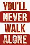 Laminiert Liverpool FC Maxi Poster You'll Never Walk Alone