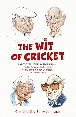 The Wit of Cricket por Barry Johnston