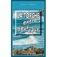 La Torche entre deux eaux: Intrigue dans la presqu'île bretonne (Enquêtes & Suspense) (French Edition)
