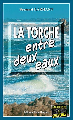 La Torche entre deux eaux: Intrigue dans la presqu'le bretonne (Enqutes & Suspense)