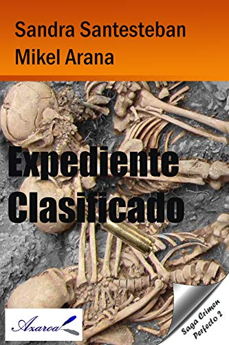 Expediente clasificado: Saga Crimen Perfecto 2 por Sandra Santesteban Mikel Arana