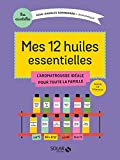 Mes 12 huiles essentielles (MESESSENTIELLES) (French Edition)