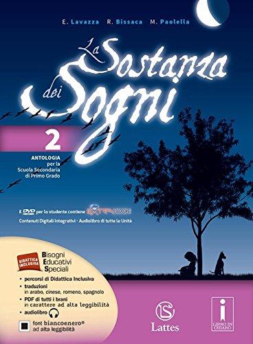 La sostanza dei sogni. Per la Scuola media. Con DVD. Con espansione online: 2