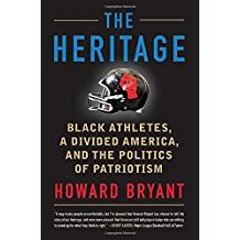 The Heritage: Black Athletes, a Divided America, and the Politics of Patriotism