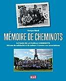 Mémoire de cheminots - La saga de la famille cheminote : 150 ans de solidarité et de culture à travers ses associations