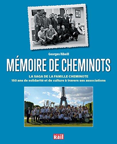Mémoire de cheminots : La saga de la famille cheminote : 150 ans de solidarité et de culture à travers ses associations par