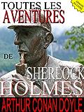 TOUTES LES AVENTURES DE SHERLOCK HOLMES (annoté / Illustré)