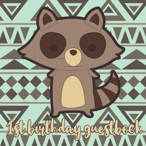 1st Birthday Guestbook: Raccoon Birthday Party Guest Book Celebration Log for Signing and Leaving Special Messages (First Birthday Party Favor Ideen)