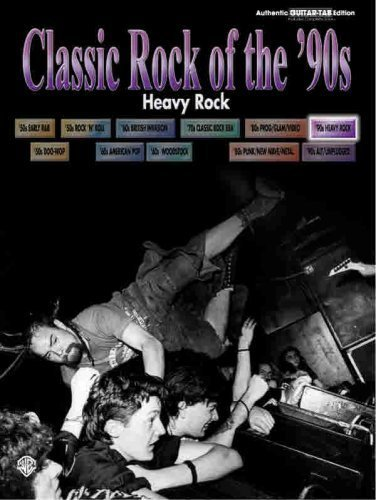 Classic Rock of the '90s -- Heavy Rock: Authentic Guitar TAB (Classic Rock Series) (2002-04-01)