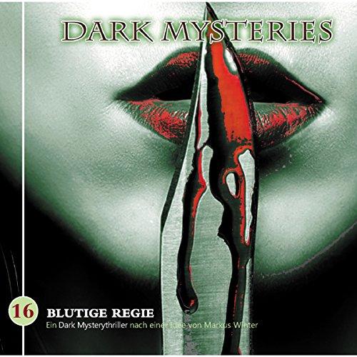 Blutige Regie (Dark Mysteries 16)