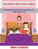 CHILDREN'S BED TIME STORIES: Fun Bedtime Storybook and Games for Kids (Ages 4-8)