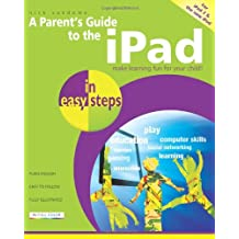 A Parent's Guide to the iPad: Make Learning Fun for Your Child (In Easy Steps)