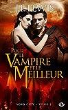 Telecharger Livres Void City Tome 2 Pour le vampire et le meilleur (PDF,EPUB,MOBI) gratuits en Francaise