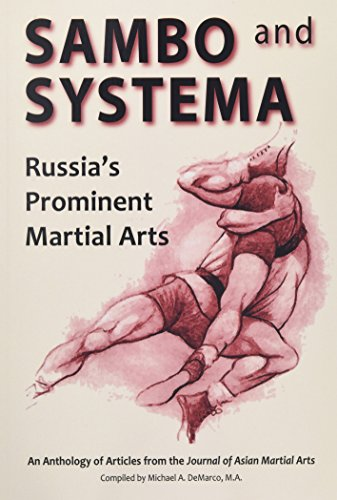 Sambo and Systema: Russia's Prominent Martial Arts por Kevin Secours B. Ed