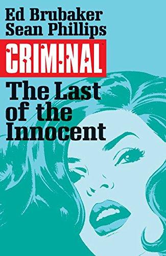 Criminal Volume 6: The Last of the Innocent por Ed Brubaker