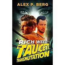 The Tau Ceti Transmutation (Rich Weed Book 1)